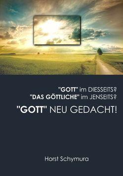 """""""Gott"""" neu gedacht! von Schymura,  Horst"""