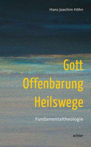 Gott – Offenbarung – Heilswege von Höhn,  Hans-Joachim