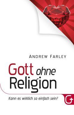 Gott ohne Religion von Farley,  Andrew, Krumm,  Bettina, Pässler,  Gabriele, Wieser,  Gerald