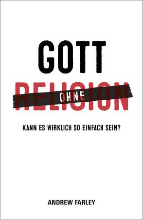 Gott ohne Religion von Farley,  Andrew, Krumm,  Bettina