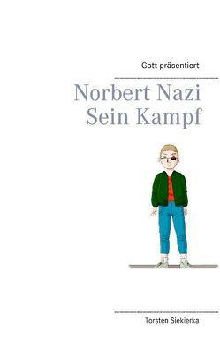 Gott präsentiert Norbert Nazi von Siekierka,  Torsten