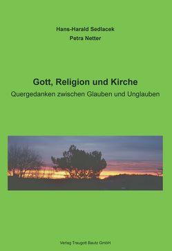 Gott, Religion und Kirche von Netter,  Petra, Sedlacek,  Hans-Harald