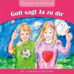 Gott sagt Ja zu dir von Birkenfeld,  Margret