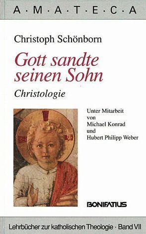 Gott sandte seinen Sohn von Konrad,  Michael, Schönborn,  Christoph, Weber,  Hubert Ph
