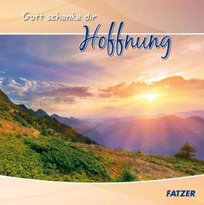 Gott schenke dir Hoffnung