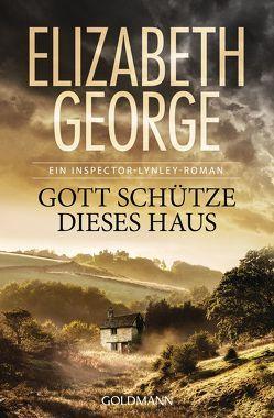 Gott schütze dieses Haus von George,  Elizabeth, Sandberg-Ciletti,  Mechtild