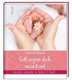 Gott segne dich, mein Kind von Strack,  Hanna