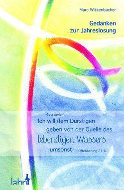 Gott spricht: Ich will dem Durstigen geben von der Quelle des lebendigen Wassers umsonst. von Witzenbacher,  Marc
