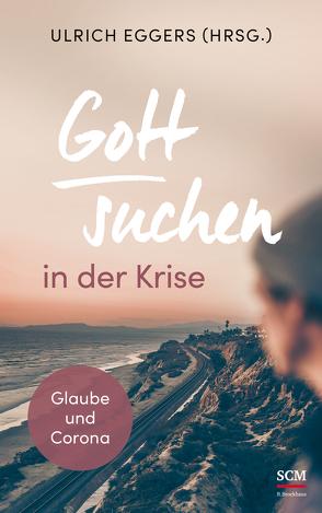 Gott suchen in der Krise von Eggers,  Ulrich