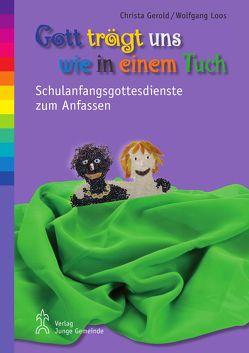Gott trägt uns wie in einem Tuch von Gerold,  Christa, Loos,  Wolfgang