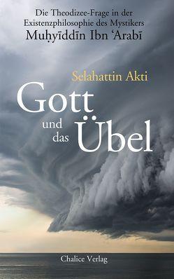 Gott und das Übel von Akti,  Selahattin