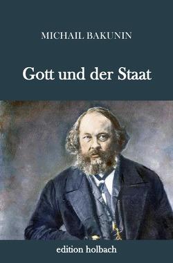 Gott und der Staat von Bakunin,  Michail