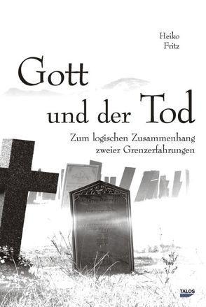 Gott und der Tod von Fritz,  Heiko