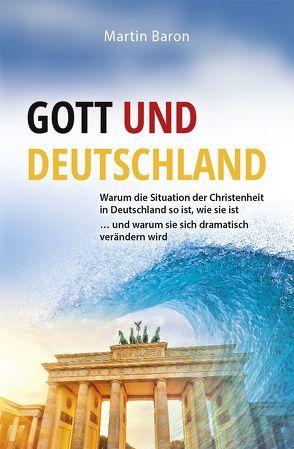 Gott und Deutschland von Baron,  Martin