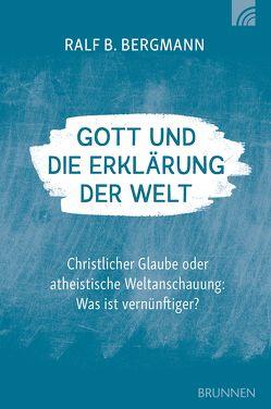Gott und die Erklärung der Welt von Bergmann,  Ralf B.