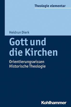 Gott und die Kirchen von Dierk,  Heidrun, Müller,  Peter, Pemsel-Maier,  Sabine