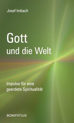 Gott und die Welt von Imbach,  Josef