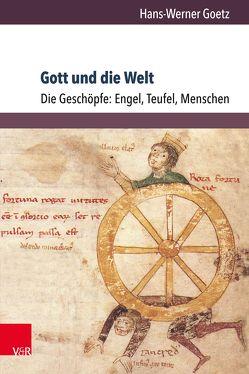 Gott und die Welt. Religiöse Vorstellungen des frühen und hohen Mittelalters. Teil I, Band 3 von Goetz,  Hans-Werner