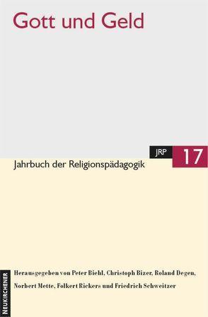 Gott und Geld von Biehl,  Peter, Bizer,  Christoph, Degen,  Roland, Mette,  Norbert, Rickers,  Folkert, Schweitzer,  Friedrich