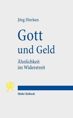 Gott und Geld von Dierken,  Jörg