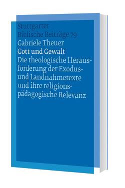 Gott und Gewalt von Theuer,  Gabriele