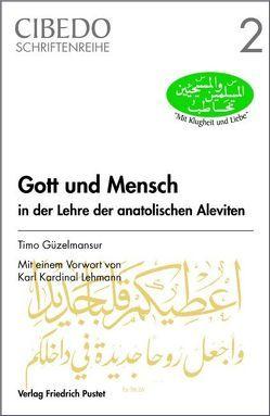 Gott und Mensch in der Lehre der anatolischen Aleviten von Güzelmansur,  Timo