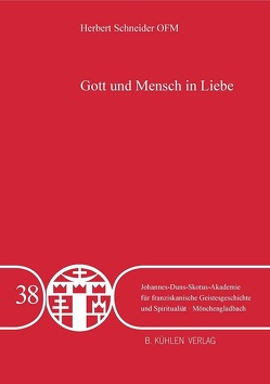 Gott und Mensch in Liebe – Band 38 von Schneider,  P. Dr. Herbert