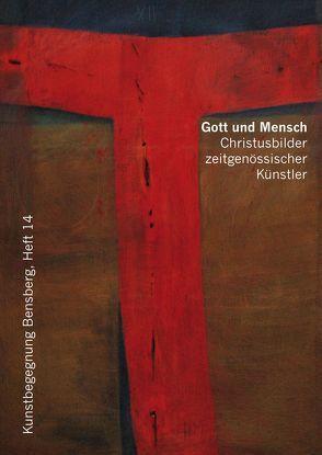 Gott und Mensch von Gerhards,  Albert, Isenberg,  Wolfgang, Oellers,  Adam C., Würbel,  Andreas, Zehnder,  Frank G