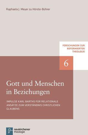 Gott und Menschen in Beziehungen von Hofheinz,  Marco, Meyer zu Hörste-Bührer,  Raphaela J., Plasger,  Georg, Weinrich,  Michael