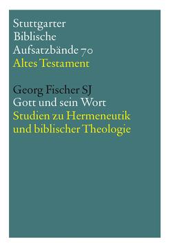 Gott und sein Wort – E-Book von Fischer SJ,  Georg, Hieke,  Thomas, Schmeller,  Thomas