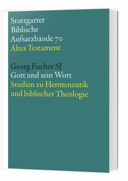 Gott und sein Wort von Fischer SJ,  Georg, Hieke,  Thomas, Schmeller,  Thomas