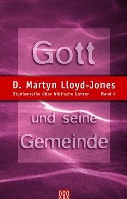 Gott und seine Gemeinde von Lloyd-Jones,  D Martyn