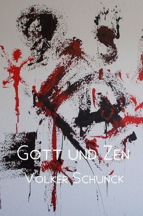 Gott und Zen von Schunck,  Volker