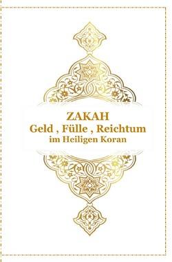 Gott – Unser Allah Allheilmittel / ZAKAH – Geld , Fülle und Reichtum – Im Heiligen Koran von D´ala,  Tanja Airtafae Ala´byad