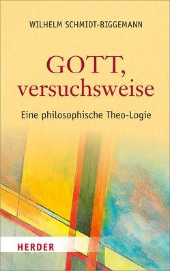 Gott, versuchsweise von Schmidt-Biggemann,  Wilhelm