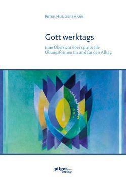 Gott werktags von Hundertmark,  Peter