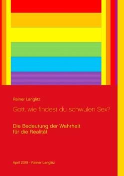 Gott, wie findest du schwulen Sex? von Langlitz,  Rainer