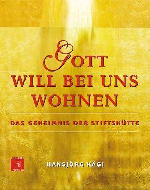 Gott will bei uns wohnen von Kägi,  Hansjörg