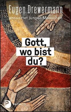 Gott, wo bist du? von Drewermann,  Eugen, Freytag,  Martin