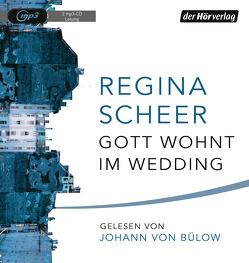 Gott wohnt im Wedding von Bülow,  Johann von, Scheer,  Regina