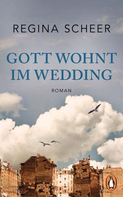 Gott wohnt im Wedding von Scheer,  Regina