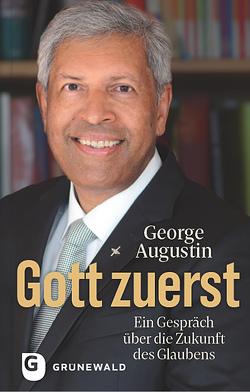 Gott zuerst von Augustin,  George