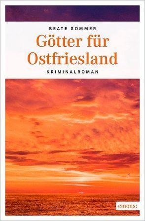 Götter für Ostfriesland von Sommer,  Beate