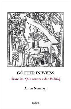 Götter in weiß von Neumayr,  Anton
