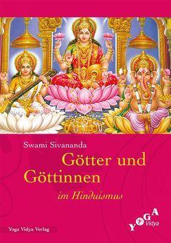 Götter und Göttinnen im Hinduismus von Bretz,  Sukadev Volker, Sivananda Radha,  (Swami), Sivananda,  Swami