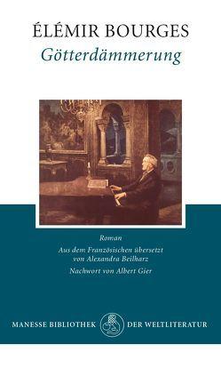 Götterdämmerung von Beilharz,  Alexandra, Bourges,  Elémir, Gier,  Albert