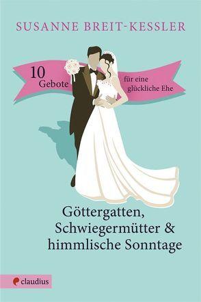 Göttergatten, Schwiegermütter & himmlische Sonntage von Breit-Keßler,  Susanne