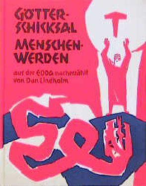 Götterschicksal – Menschenwerden von Lindholm,  Dan, Roggenkamp,  Walther
