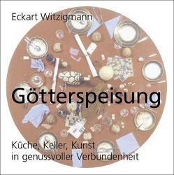 Götterspeisung von Witzigmann,  Eckart