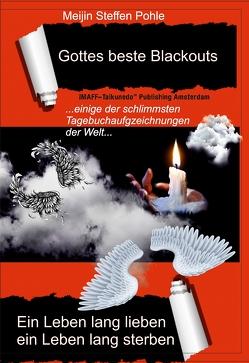 Gottes beste Blackouts von Meijin Steffen,  Pohle